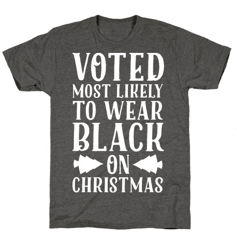 Voted Most Likely to Wear Black on Christmas T-Shirt
