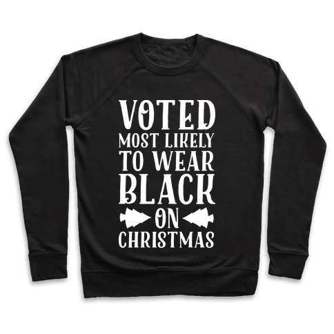 Voted Most Likely to Wear Black on Christmas Pullover