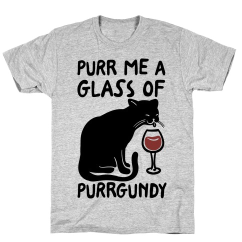 Purr Me A Glass Of Purrgundy Mens T-Shirt