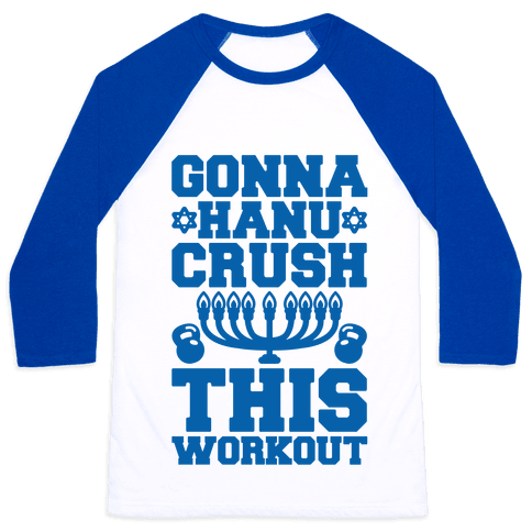 Gonna Hanu-Crush This Workout Baseball Tee