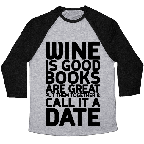 Wine Is Good, Books Are Great Baseball Tee