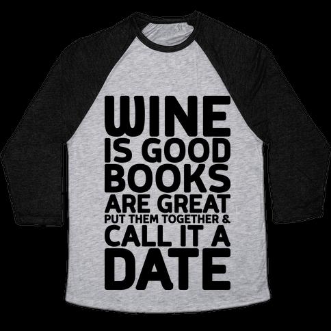 Wine Is Good, Books Are Great Baseball Tee