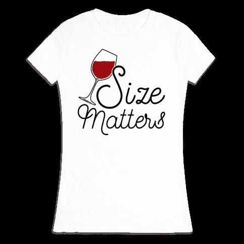Size Matters (Wine) Womens T-Shirt