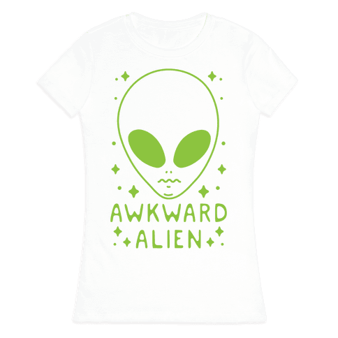 Awkward Alien Womens T-Shirt