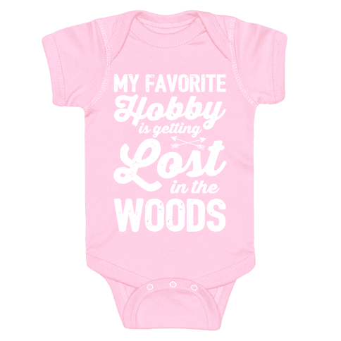 My Favorite Hobby Is Getting Lost In The Woods Baby Onesy