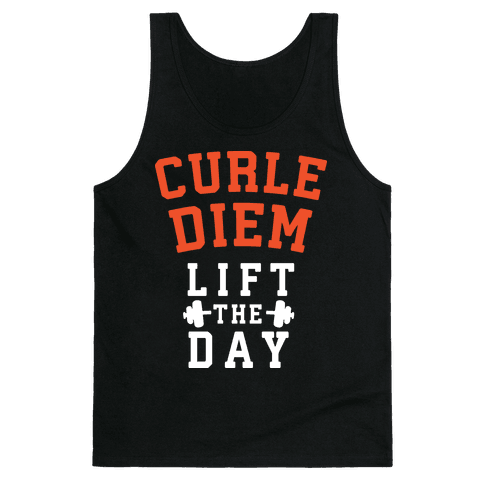 Curle Diem: Lift the Day Tank Top