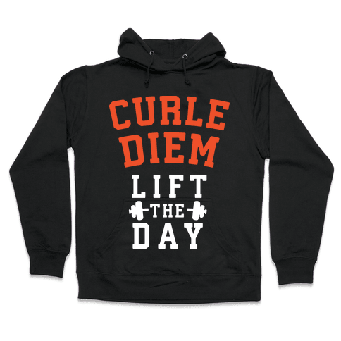 Curle Diem: Lift the Day Hooded Sweatshirt