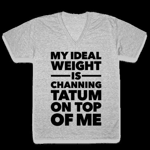 Ideal Weight (Channing Tatum) V-Neck Tee Shirt