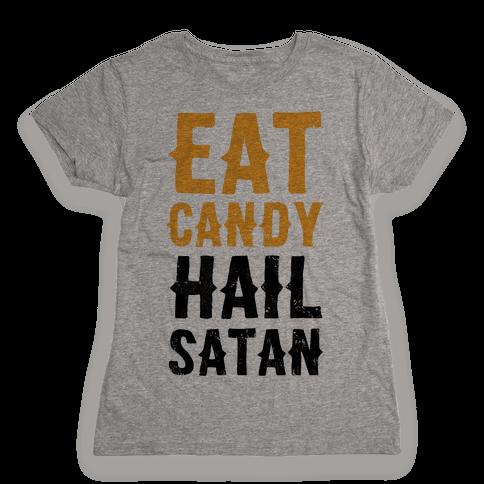Eat Candy Hail Satan Womens T-Shirt