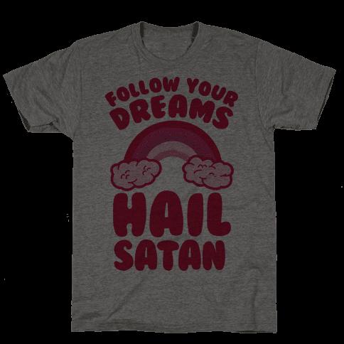 Follow Your Dreams Hail Satan