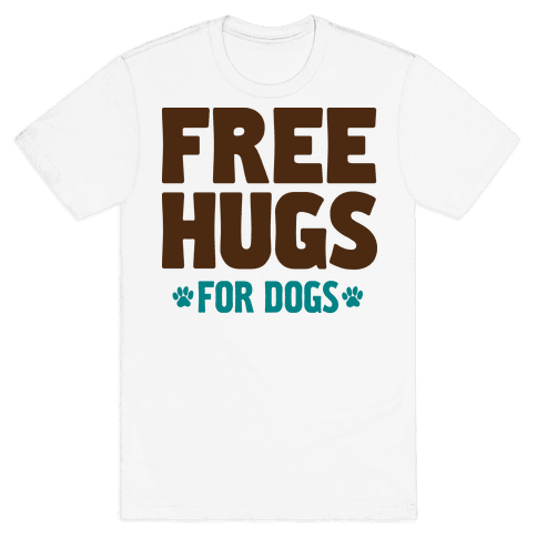 Free Hugs For Dogs Mens T-Shirt