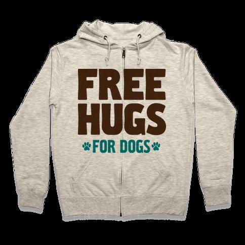 Free Hugs For Dogs Zip Hoodie