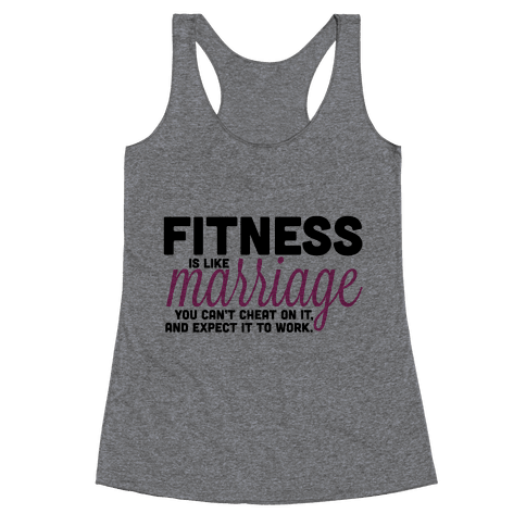 Fitness is Like Marriage Racerback Tank Top