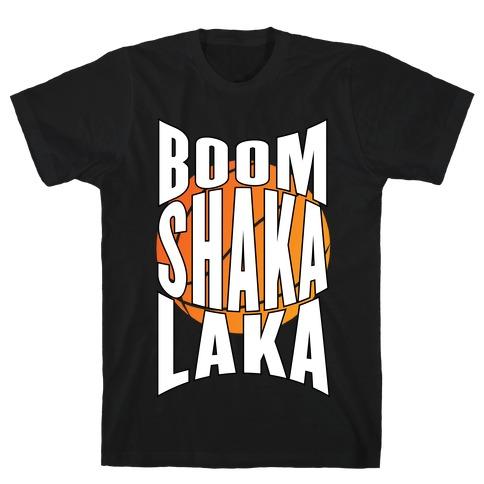 Boom Shaka Laka! T-Shirt