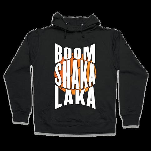 Boom Shaka Laka! Hooded Sweatshirt