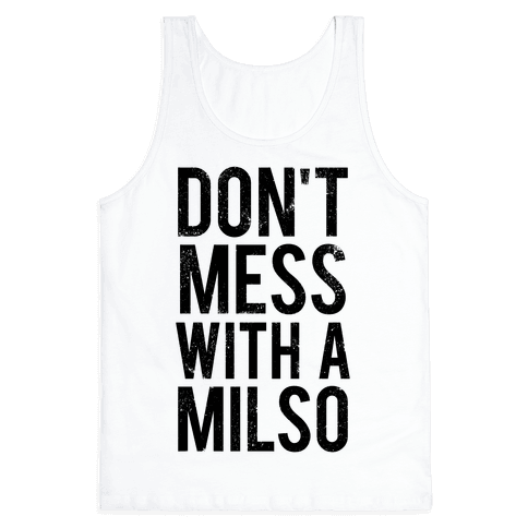 Don't Mess With a Milso (Tank) Tank Top