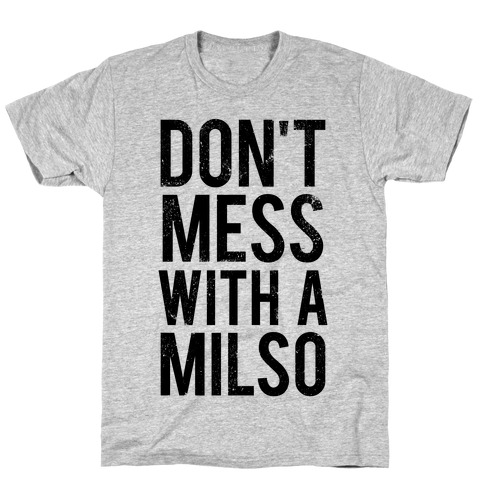 Don't Mess With a Milso (Tank) T-Shirt