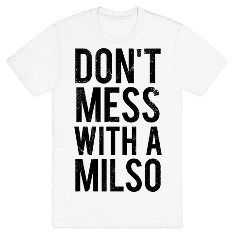 Don't Mess With a Milso (Tank) Mens T-Shirt