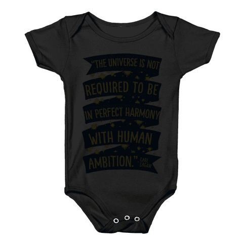 The Universe Is Not Required To Be In Harmony With Human Ambition Baby Onesy