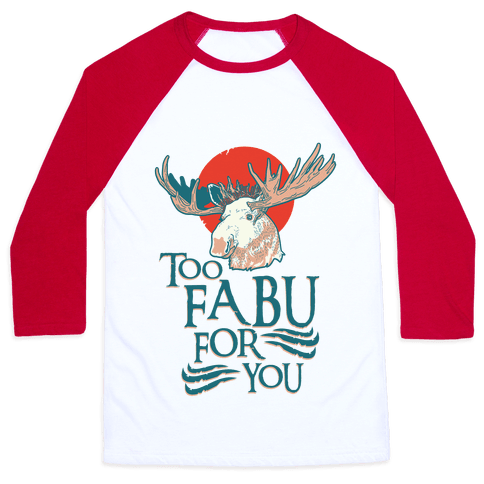Too Fabu for You Thranduil Moose Baseball Tee