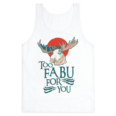 Too Fabu for You Thranduil Moose Tank Top
