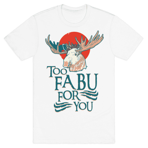 Too Fabu for You Thranduil Moose Mens T-Shirt