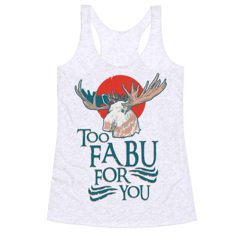 Too Fabu for You Thranduil Moose Racerback Tank Top