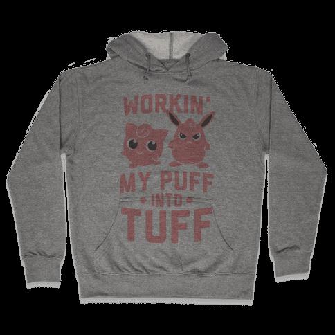 Workin' My Puff into Tuff Hooded Sweatshirt