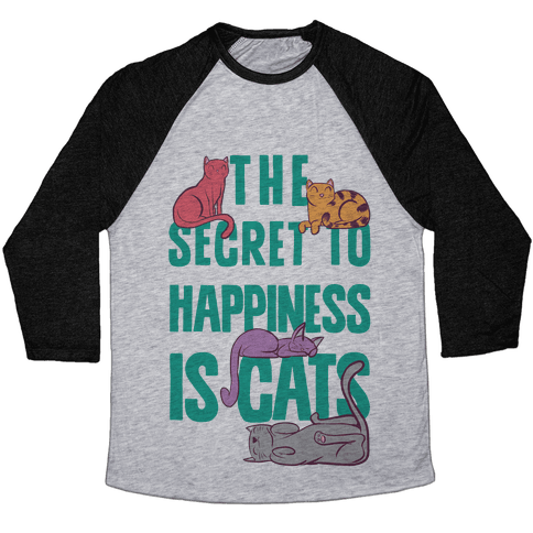 The Secret To Happiness Is Cats Baseball Tee