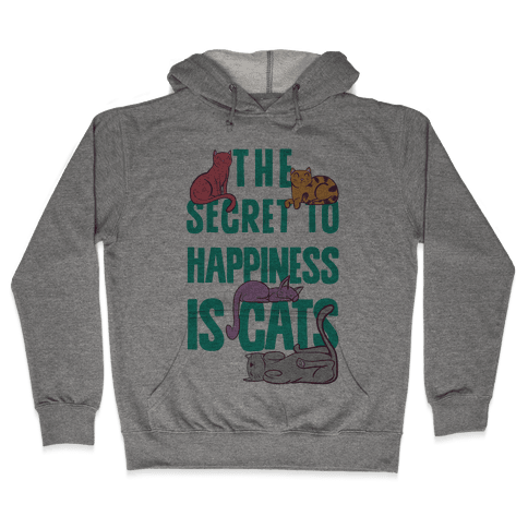 The Secret To Happiness Is Cats Hooded Sweatshirt