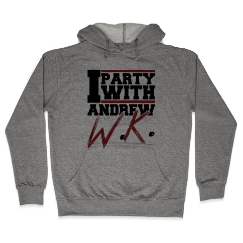 Party with Andrew Hooded Sweatshirt