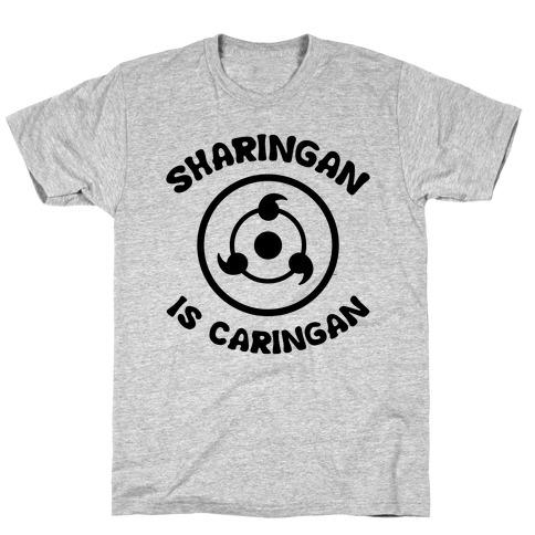 Sharingan Is Caringan Mens T-Shirt