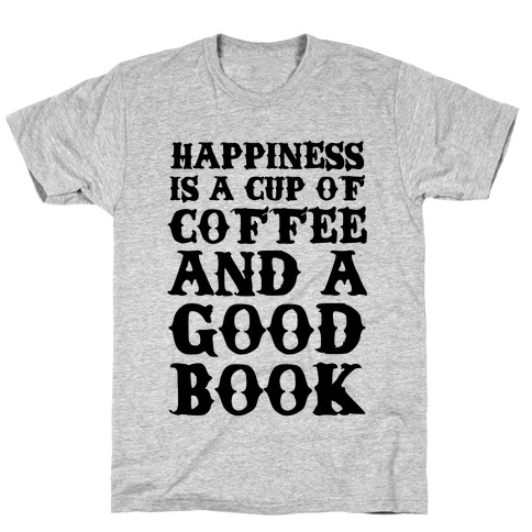 Happiness Definition Mens/Unisex T-Shirt