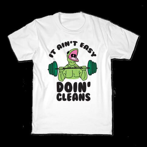 It Aint Easy Doin Cleans Kids T-Shirt