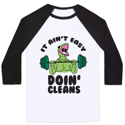 It Aint Easy Doin Cleans Baseball Tee