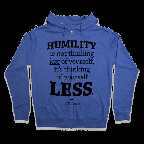 """""""Humility"""" C.S. Lewis Zip Hoodie"""