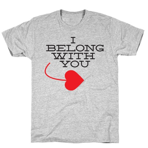 I Belong With You(I half) T-Shirt