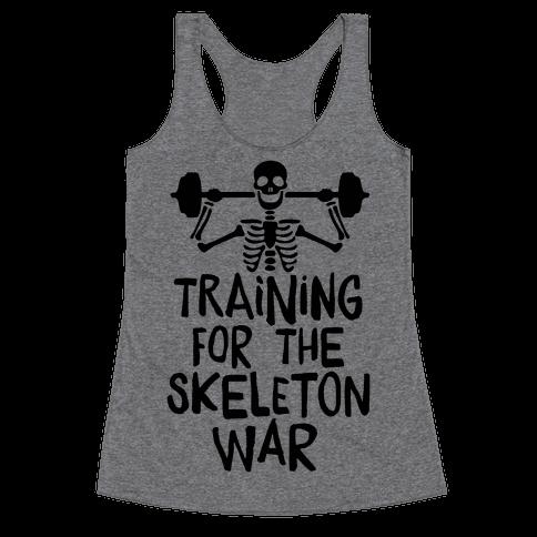 Training For The Skeleton War Racerback Tank Top