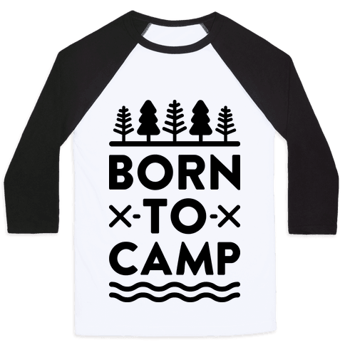 Born To Camp Baseball Tee