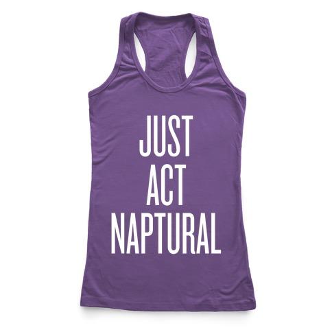 Just Act Naptural Racerback Tank Top