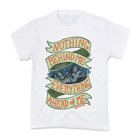 Nothing Behind Me, Everything Ahead Of Me (Kerouac) Kids T-Shirt