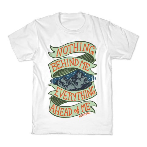 Nothing Behind Me, Everything Ahead Of Me (Kerouac) Kids T-Shirt