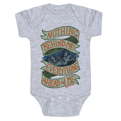 Nothing Behind Me, Everything Ahead Of Me (Kerouac) Baby Onesy