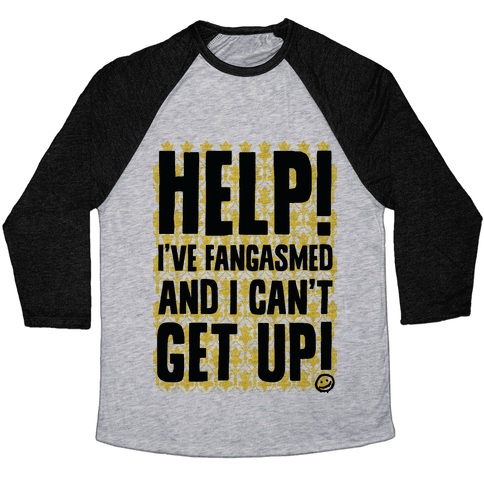 Help I've Fangasmed and I Can't Get Up Baseball Tee