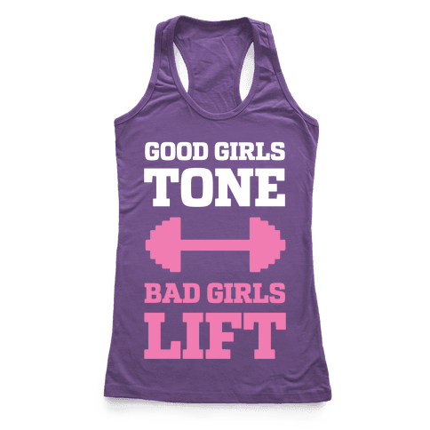 Good Girls Tone Bad Girls Lift Racerback Tank Top