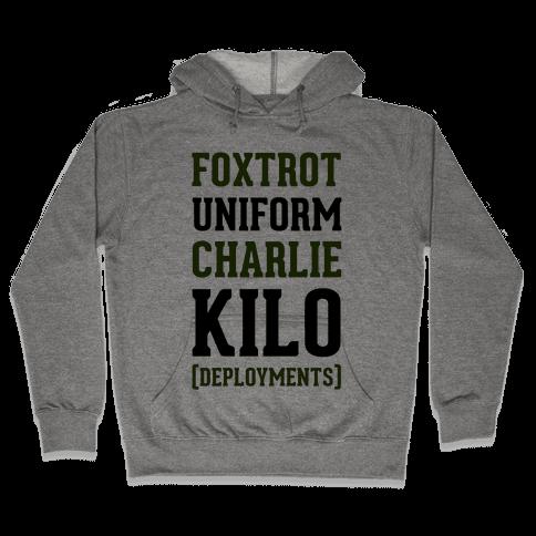 Foxtrot Uniform Charlie Kilo (Deployments) Hooded Sweatshirt