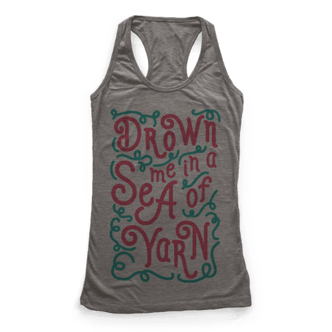 Drown Me In A Sea Of Yarn Racerback Tank Top