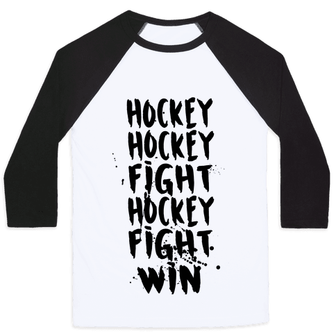 Hockey Hockey Fight Hockey Fight Win Baseball Tee