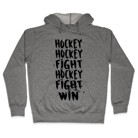 Hockey Hockey Fight Hockey Fight Win Hooded Sweatshirt