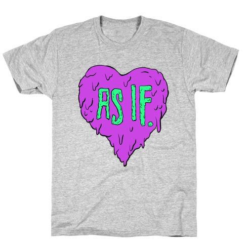 As If Heart T-Shirt